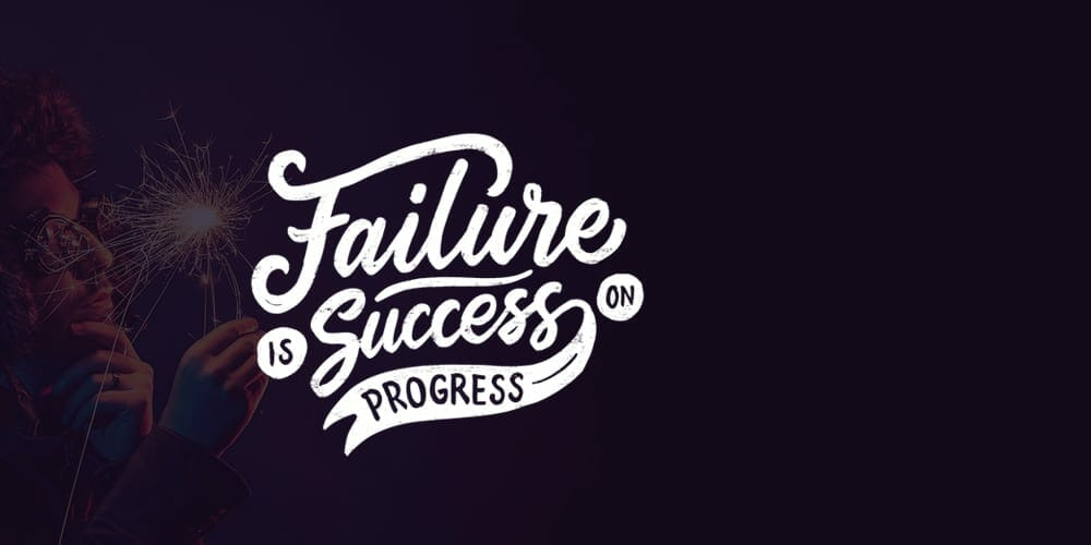 Failure Is Success On Progress