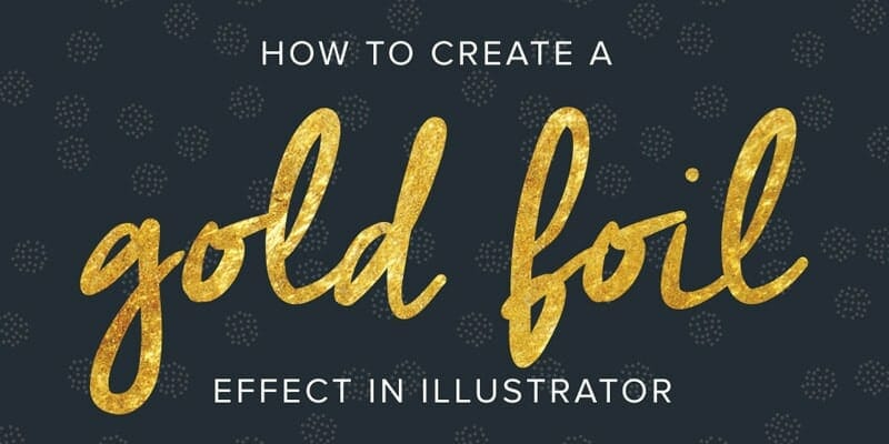 How To Create A Gold Foil Adobe Illustrator Text Effect